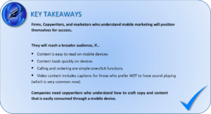 Firms, Copywriters, and marketers who understand mobile marketing will position themselves for success.