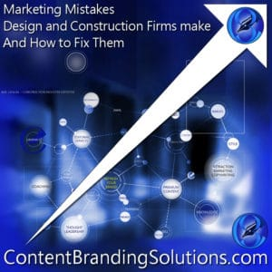 The Seven (7) COMMONPLACE (dime-a-dozen) CONSTRUCTION INDUSTRY MARKETING MISTAKES – AND HOW TO FIX THEM.