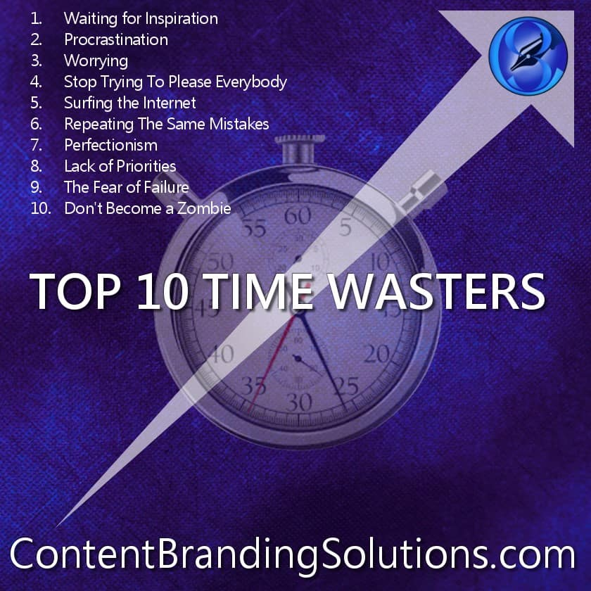 Stop Wasting Your Time! Top 10!