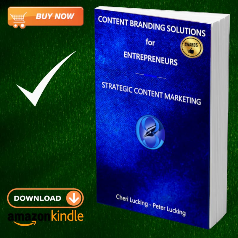 Content Branding Solutions for Entrepreneurs - Strategic Content Marketing a New Book, eBook, Kindle by Cheri Lucking and Peter Lucking on marketing for small businesses, startups, and professional practices