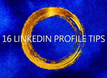 16 TOP LINKEDIN PROFILE TIPS from Content Branding Solutions Denver Colorado
