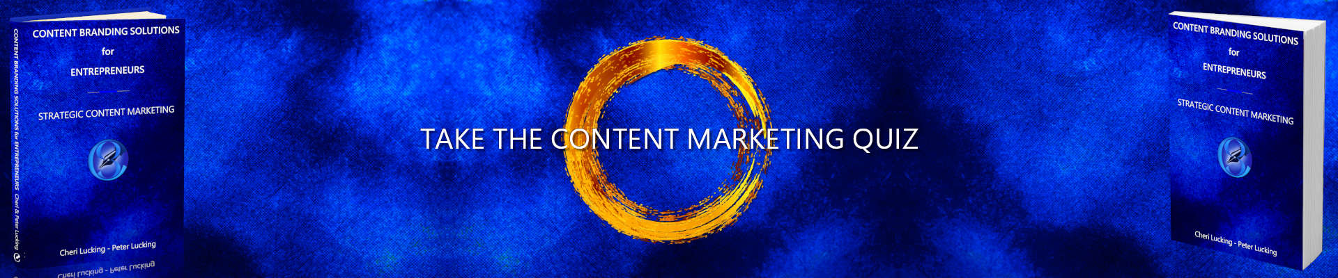 Take the Content Marketing Quiz from the book Content Branding Solutions for Entrepreneurs - Strategic Content Marketing is The A-To-Z Guide to Content Marketing by Cheri Lucking and Peter Lucking