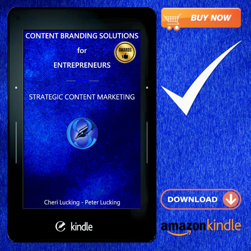Excerpt from Content Branding Solutions for Entrepreneurs - Strategic Content Marketing a New Book, eBook, Kindle by Cheri Lucking and Peter Lucking –Available on amazon