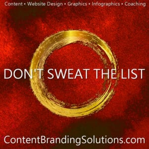 From the new book CONTENT-BRANDING-SOLUTIONS-for-ENTREPRENEURS-Strategic-Content-Marketing-DONT-SWEAT-THE-LIST-by-Peter-Cheri-Lucking