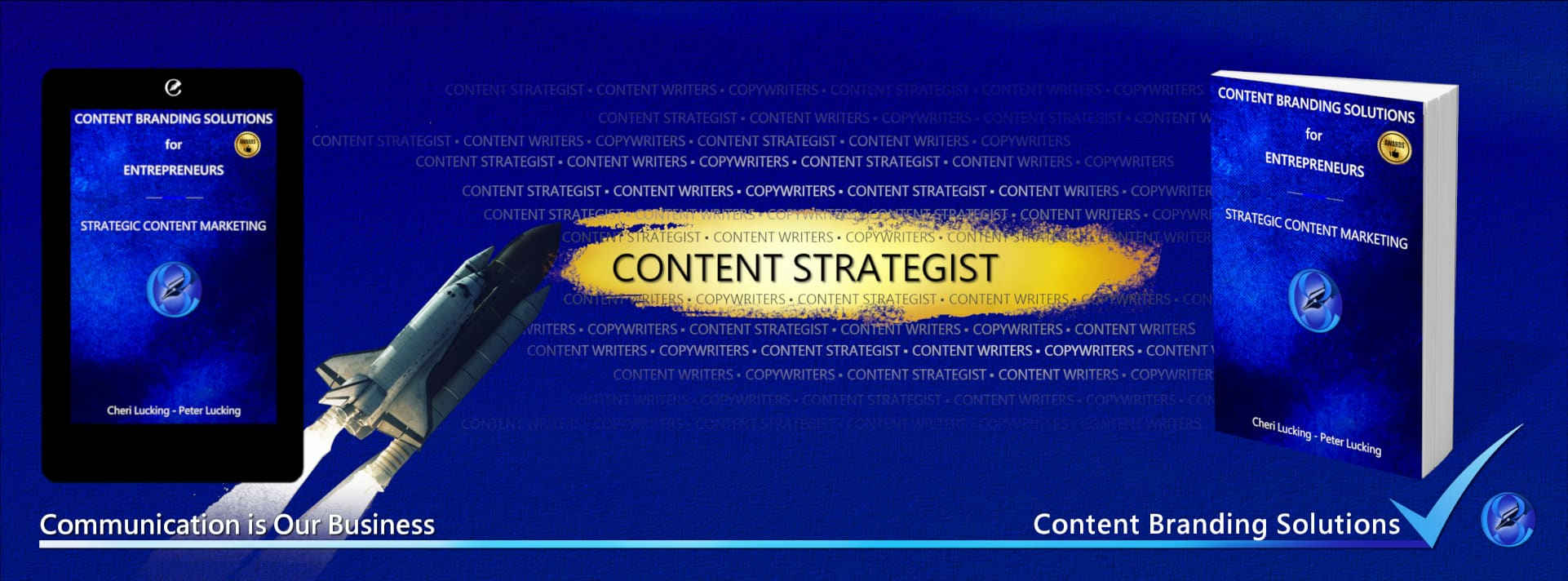 101 MARKETING STRATEGIES A FREE MARKETING WEBINAR IS PRESENTED BY CONTENT BRANDING SOLUTIONS for ENTREPRENEURS - Strategic Content Marketing by Peter Lucking and Cheri Lucking Content Strategists for Content Branding Solutions, Denver, Colorado