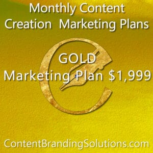 GOLD Marketing Plan starting at $1,999 – Monthly Content Marketing plans that include content, graphic, media management and website maintenance Plans from Content Branding Solutions, Denver Co