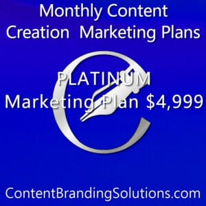 PLATINUM Marketing Plan starting at $4,999 – Monthly Content Marketing plans that include content, graphic, media management and website maintenance Plans from Content Branding Solutions, Denver Co