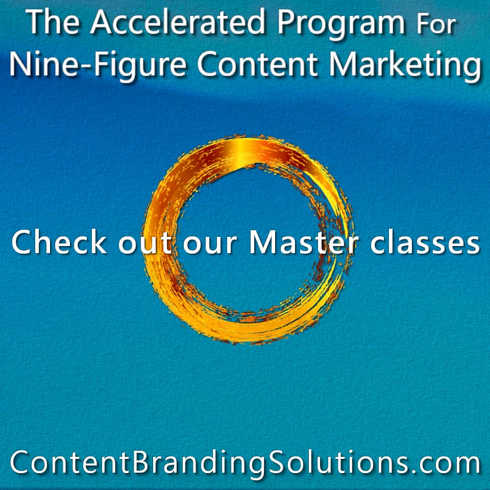 Find out more about the he Accelerated Program for Nine-Figure Content Marketing from Content Branding Solution a Comprehensive Master Class series To Branding And Content Marketing that will help you Create Your roadmap to success